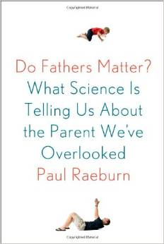 Do Fathers Matter What Science Is Telling Us About the Parent We've Overlooked
